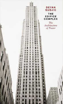 Picture of The Edifice Complex: The architecture of power