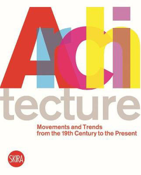 Picture of Architecture: Movements and Trends from the 19th Century to the Present