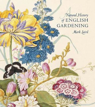Picture of A Natural History of English Gardening: 1650-1800