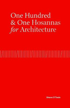 Picture of One Hundred & One Hosannas for Architecture: A Chronicle of Architectural Culture in Millennial Ireland