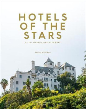 Picture of Hotels of the Stars: A-List Haunts and Hideaways