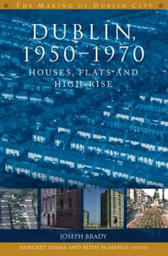 Picture of Dublin, 1950-1970: Houses, Flats and High Rise