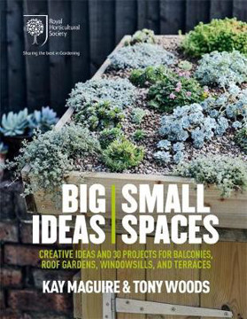 Picture of RHS Big Ideas, Small Spaces: Creative ideas and 30 projects for balconies, roof gardens, windowsills and terraces
