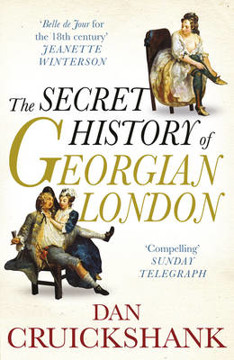 Picture of The Secret History of Georgian London: How the Wages of Sin Shaped the Capital