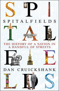 Picture of Spitalfields: The History of a Nation in a Handful of Streets