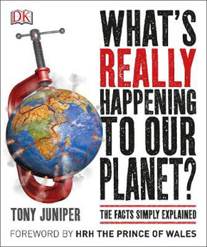 Picture of What's Really Happening to Our Planet?: The Facts Simply Explained