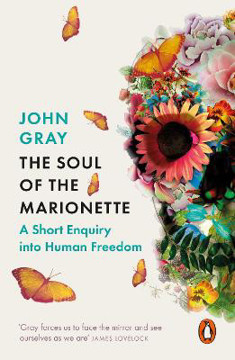 Picture of The Soul of the Marionette: A Short Enquiry into Human Freedom