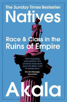 Picture of Natives: Race and Class in the Ruins of Empire - The Sunday Times Bestseller