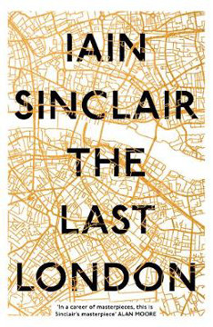 Picture of The Last London: True Fictions from an Unreal City