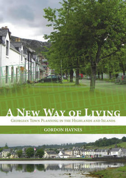 Picture of New Way of Living: Georgian Town Planning in the Highlands and Islands