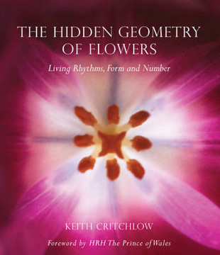 Picture of The Hidden Geometry of Flowers: Living Rhythms, Form and Number