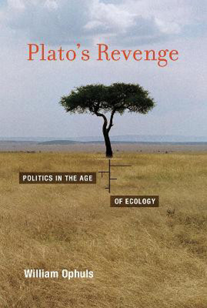 Picture of Plato's Revenge: Politics in the Age of Ecology