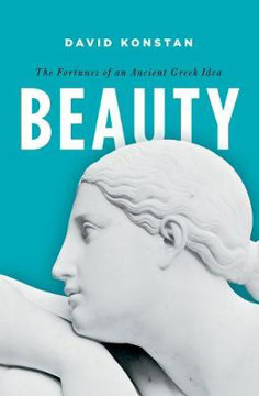 Picture of Beauty: The Fortunes of an Ancient Greek Idea