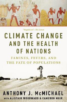 Picture of Climate Change and the Health of Nations: Famines, Fevers, and the Fate of Populations