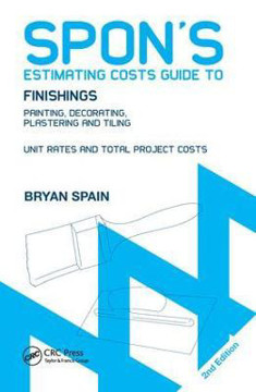 Picture of Spon's Estimating Costs Guide to Finishings: Painting, Decorating, Plastering and Tiling, Second Edition