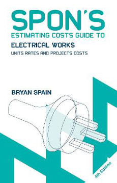 Picture of Spon's Estimating Costs Guide to Electrical Works: Unit Rates and Project Costs