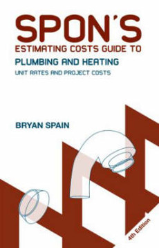 Picture of Spon's Estimating Costs Guide to Plumbing and Heating: Unit Rates and Project Costs, Fourth Edition