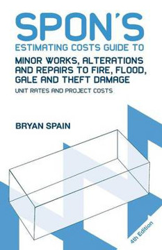Picture of Spon's Estimating Costs Guide to Minor Works, Alterations and Repairs to Fire, Flood, Gale and Theft Damage: Unit Rates and Project Costs, Fourth Edition