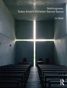 Picture of Nothingness: Tadao Ando's Christian Sacred Space