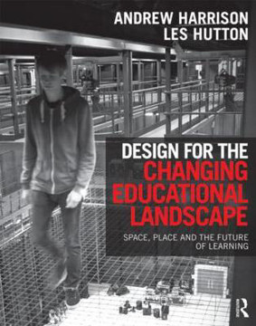 Picture of Design for the Changing Educational Landscape: Space, Place and the Future of Learning