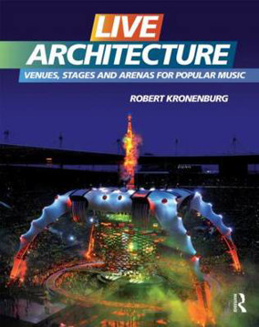 Picture of Live Architecture: Venues, Stages and Arenas for Popular Music