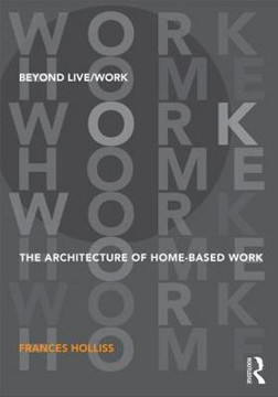 Picture of Beyond Live/Work: The Architecture of Home-based Work