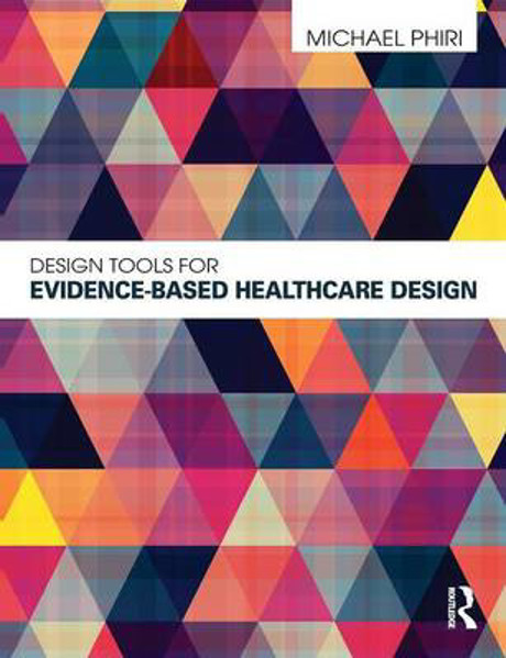 Picture of Design Tools for Evidence-Based Healthcare Design