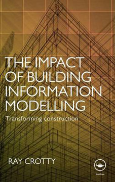 Picture of The Impact of Building Information Modelling: Transforming Construction