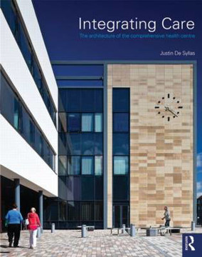 Picture of Integrating Care: The architecture of the comprehensive health centre