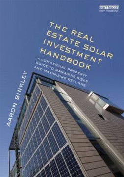 Picture of The Real Estate Solar Investment Handbook: A Commercial Property Guide to Managing Risks and Maximizing Returns