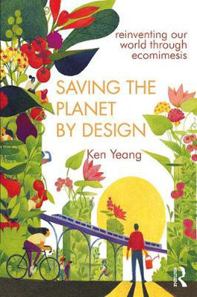 Picture of Saving The Planet By Design: Reinventing Our World Through Ecomimesis
