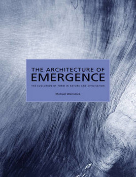 Picture of The Architecture of Emergence: The Evolution of Form in Nature and Civilisation