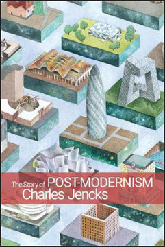 Picture of The Story of Post-Modernism: Five Decades of the Ironic, Iconic and Critical in Architecture