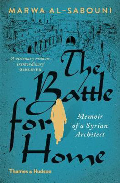 Picture of The Battle for Home: Memoir of a Syrian Architect