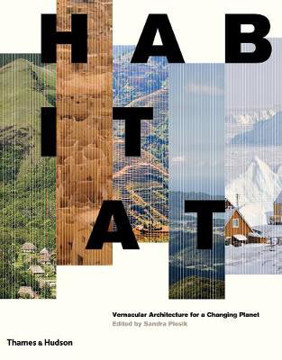 Picture of Habitat: Vernacular Architecture for a Changing Planet