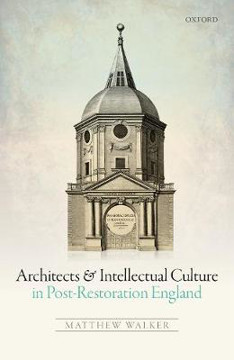 Picture of Architects and Intellectual Culture in Post-Restoration England