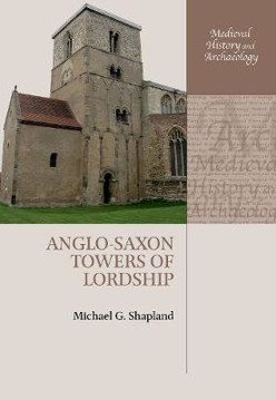 Picture of Anglo-Saxon Towers of Lordship