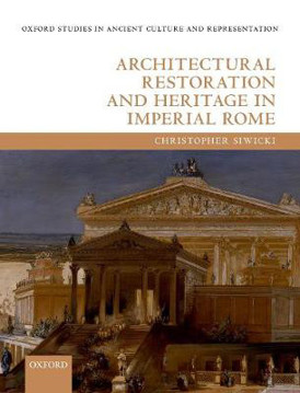 Picture of Architectural Restoration and Heritage in Imperial Rome
