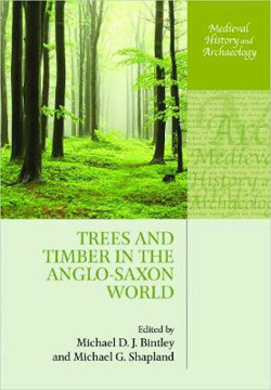 Picture of Trees and Timber in the Anglo-Saxon World
