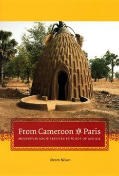 Picture of From Cameroon to Paris: Mousgoum Architecture In and Out of Africa