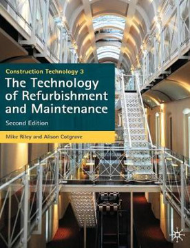 Picture of Construction Technology 3: The Technology of Refurbishment and Maintenance