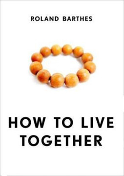 Picture of How to Live Together: Novelistic Simulations of Some Everyday Spaces