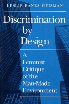 Picture of Discrimination by Design: A Feminist Critique of the Man-Made Environment