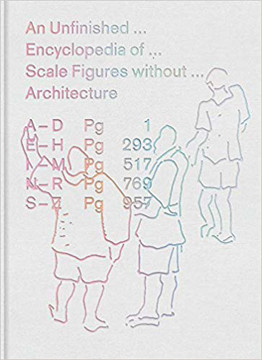 Picture of An Unfinished Encyclopedia of Scale Figures without Architecture