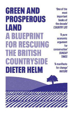 Picture of Green and Prosperous Land: A Blueprint for Rescuing the British Countryside
