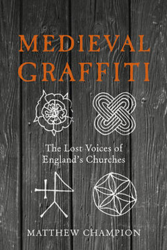 Picture of Medieval Graffiti: The Lost Voices of England's Churches