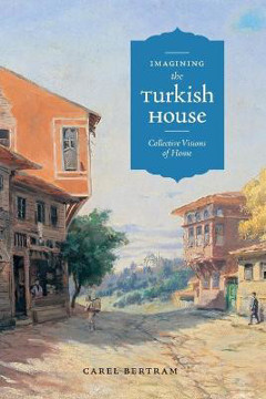 Picture of Imagining the Turkish House: Collective Visions of Home