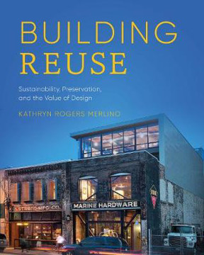 Picture of Building Reuse: Sustainability, Preservation, and the Value of Design