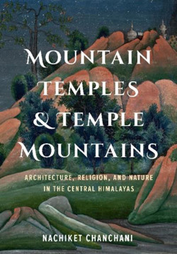 Picture of Mountain Temples and Temple Mountains: Architecture, Religion, and Nature in the Central Himalayas