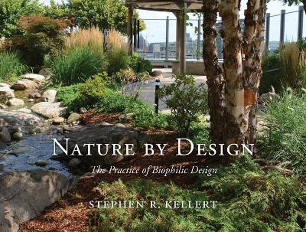 Picture of Nature by Design: The Practice of Biophilic Design